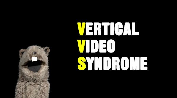 Vertical Video Syndrome - A Public Service Announcement